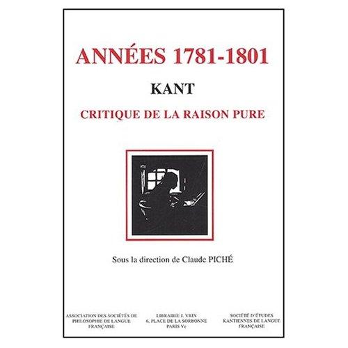 KANT LES ANNEES 1781-1801 CRITIQUE DE LA RAISON PURE VINGT ANS DE RECEPTION
