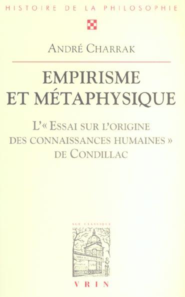 EMPIRISME ET METAPHYSIQUE L'ESSAI SUR L'ORIGINE DES CONNAISSANCES HUMAINES DE CONDILLAC