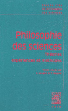 TEXTES CLES PHILOSPHIE DES SCIENCES VOL I THEORIES, EXPERIENCES, METHODES