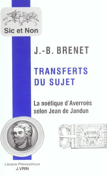 TRANSFERTS DU SUJET LA NOETIQUE D AVERROES SELON JEAN DE JANDUN