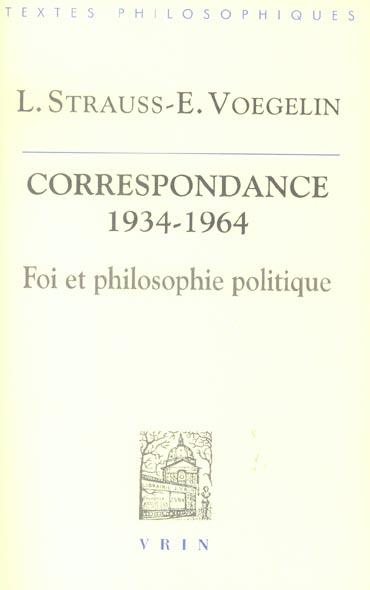 CORRESPONDANCE 1934-1964 FOI ET PHILOSOPHIE POLITIQUE