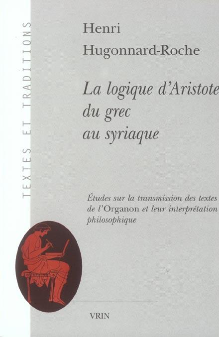 LA LOGIQUE D ARISTOTE DU GREC AU SYRIAQUE