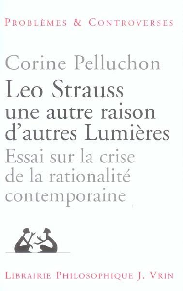LEO STRAUSS UNE AUTRE RAISON, D'AUTRES LUMIERES