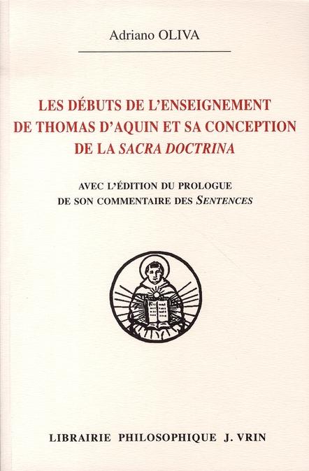 LES DEBUTS DE L ENSEIGNEMENT DE THOMAS D AQUIN ET SA CONCEPTION DE LA SACRA DOCTRINA
