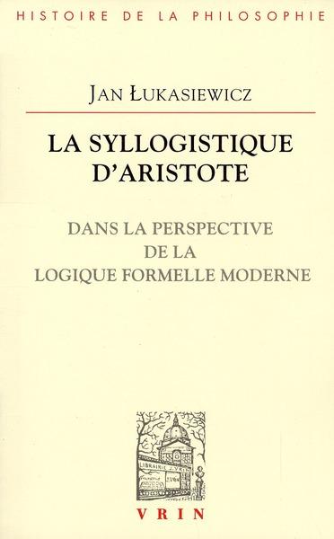 LA SYLLOGISTIQUE D ARISTOTE
