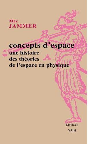 CONCEPT D ESPACE UNE HISTOIRE DES THEORIES DE L ESPACE EN PHYSIQUE