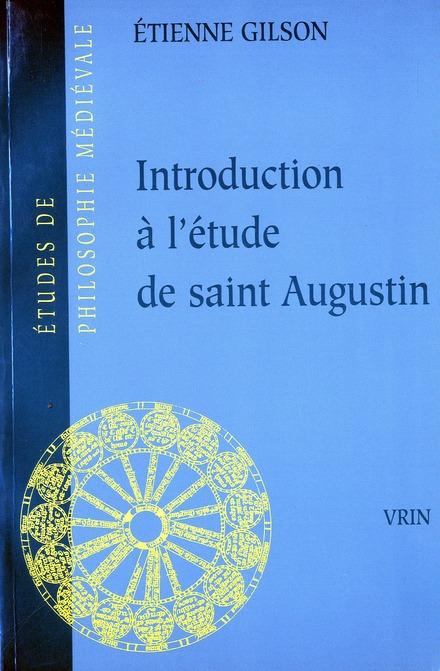 INTRODUCTION A L'ETUDE DE SAINT AUGUSTIN