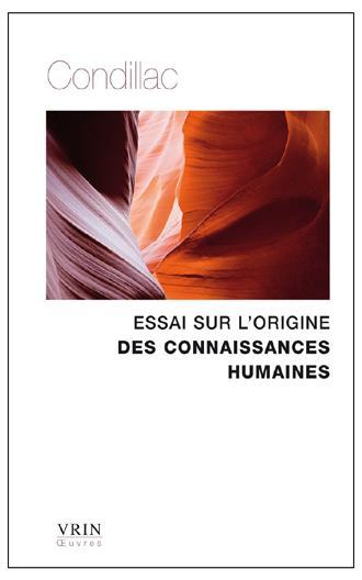 ESSAI SUR L ORIGINE DES CONNAISSANCES HUMAINES