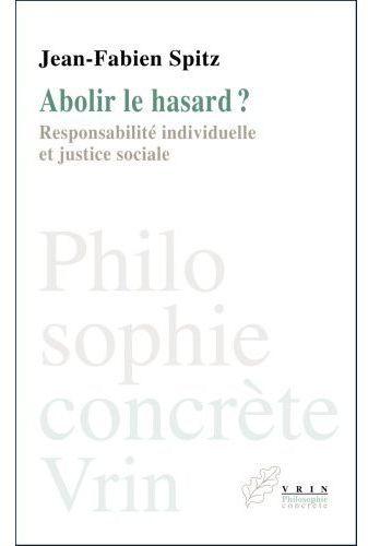 ABOLIR LE HASARD? RESPONSABILITE INDIVIDUELLE ET JUSTICE SOCIALE