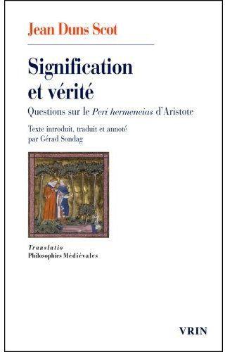 SIGNIFICATION ET VERITE QUESTIONS SUR LE PERI HERMENEIAS D ARISTOTE