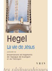 LA VIE DE JESUS PRECEDE DE DISSERATIONS ET FRAGMENTS DE L EPOQUE DE STUTTGART ET DE TUBIGEN