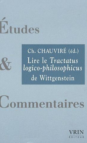 LIRE LE TRACTATUS LOGICO-PHILOSOPHICUS DE WITTGENSTEIN