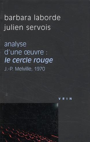 LE CERCLE ROUGE (J-P MELVILLE, 1970) ANALYSE D UNE OEUVRE