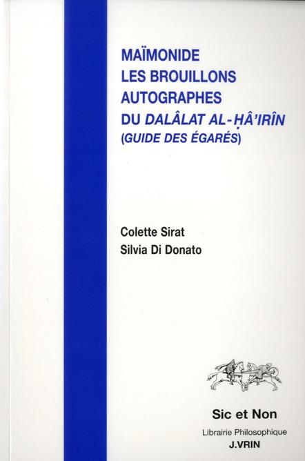 LES BROUILLONS AUTOGRAPHES DU DALALAT AL-HA IRIN (GUIDE DES EGARES)