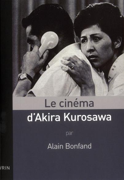LE CINEMA D AKIRA KUROSAWA