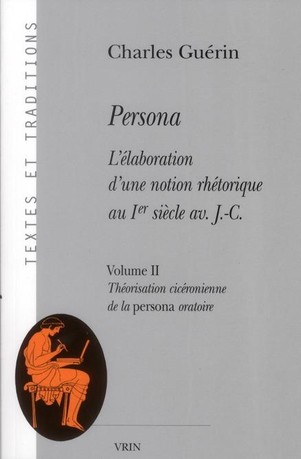 PERSONA L ELABORATION D UNE NOTION RHETORIQUE AU IER SIECLE AV J-C THEORISATION CICRONIENNE