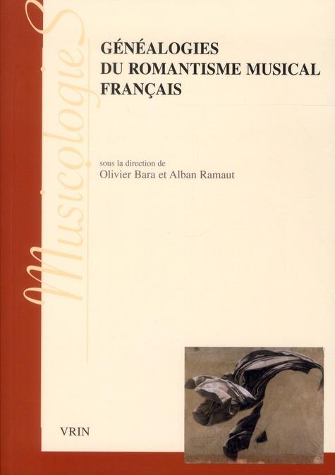 GENEALOGIES DU ROMATISME MUSICAL FRANCAIS