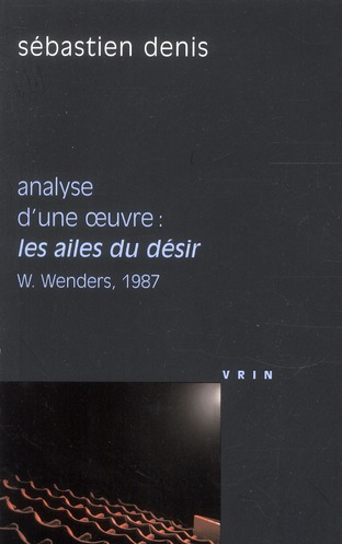 LES AILES DU DESIR (W WENDERS, 1987) ANALYSE D UNE OEUVRE