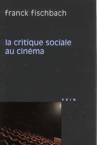 LA CRITIQUE SOCIALE AU CINEMA