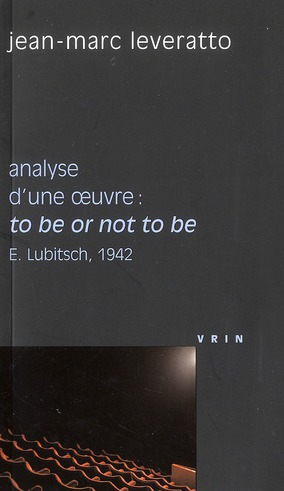 TO BE OR NOT TO BE (E LUBITSCH, 1942) ANALYSE D UNE OEUVRE