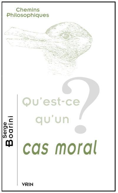 QU EST-CE QU UN CAS MORAL?