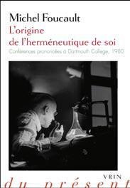 L ORIGINE DE L HERMENEUTIQUE DE SOI CONFERENCES PRONONCEES A DARTMOUTH COLLEGE, 1980