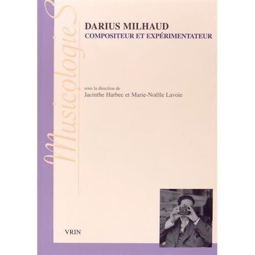 DARIUS MILHAUD COMPOSITEUR ET EXPERIMENTATEUR