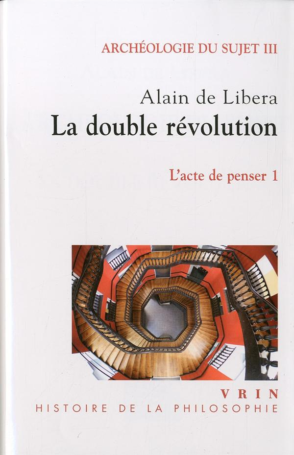 LA DOUBLE REVOLUTION (ARCHEOLOGIE DU SUJET III1)