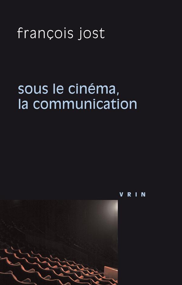 SOUS LE CINEMA LA COMMUNICATION