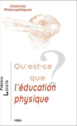 QU EST-CE QUE L EDUCATION PHYSIQUE?