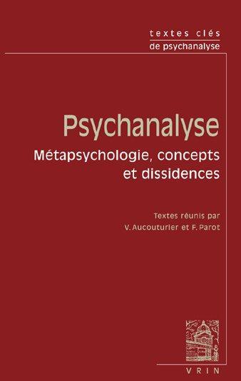 TEXTES CLES DE PSYCHANALYSE METAPSYCHOLOGIE, CONCEPTS ET DISSIDENCES