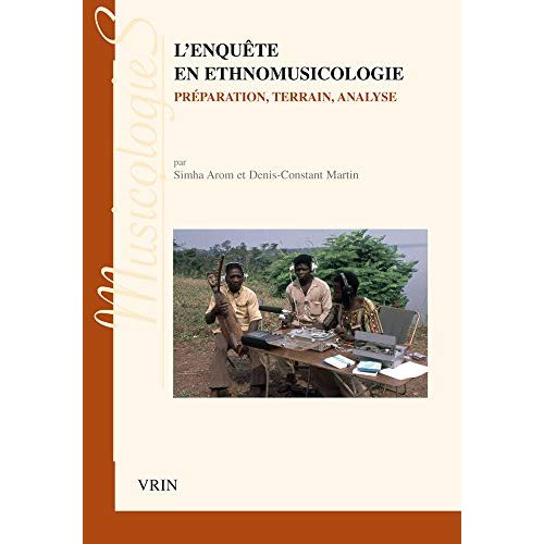 L'ENQUETE EN ETHNOMUSICOLOGIE PREPARATION, TERRAIN, ANALYSE