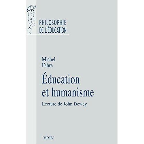 EDUCATION ET HUMANISME LECTURE DE JOHN DEWEY