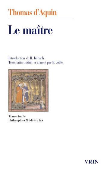 LE MAITRE (QUESTIONS DISPUTEES SUR LA VERITE, QUESTION XI)