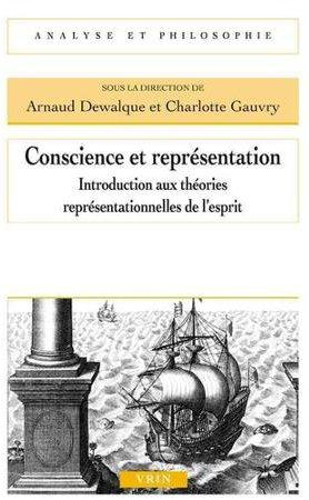 CONSCIENCE ET REPRESENTATION INTRODUCTION AUX THEORIES REPRESENTATIONNELLES DE L ESPRIT