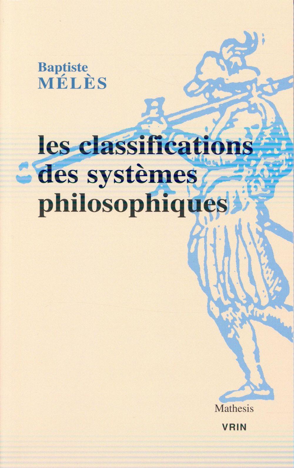 LES CLASSIFICATIONS DES SYSTEMES PHILOSOPHIQUES