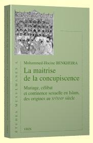 LA MAITRISE DE LA CONCUPISCENCE MARIAGE, CELIBAT ET CONTINENCE SEXUELLE EN ISLAM