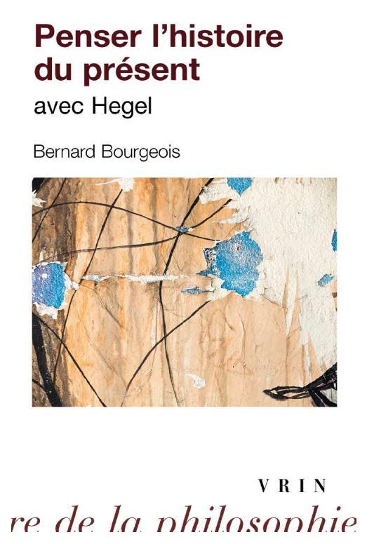 PENSER L HISTOIRE DU PRESENT AVEC HEGEL