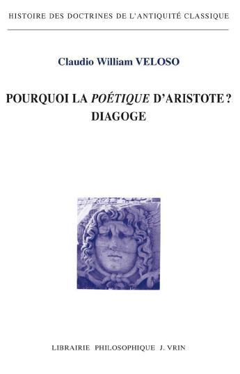 POURQUOI LA POETIQUE D ARISTOTE? DIAGOGE
