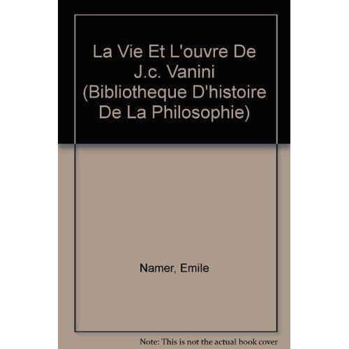 LA VIE ET L'OEUVRE DE JC VANINI