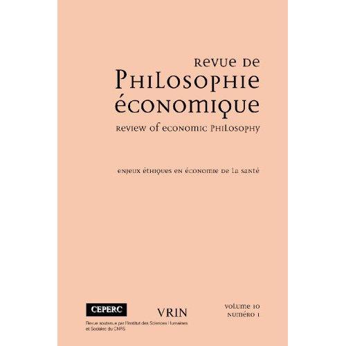 REVUE DE PHILOSOPHIE ECONOMIQUE 10 (2009)/1 ENJEUX ETHIQUES EN ECONOMIE DE LA SANTE