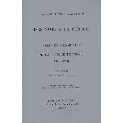 DES MOTS A LA PENSEE ESSAI DE GRAMMAIRE DE LA LANGUE FRANCAISE 1911-1940