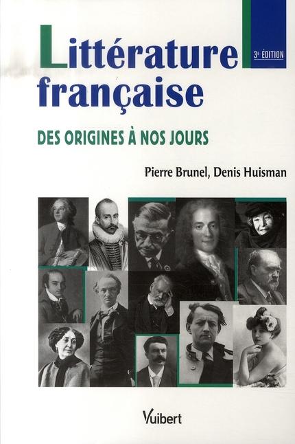 LA LITTERATURE FRANCAISE DES ORIGINES A NOS JOURS