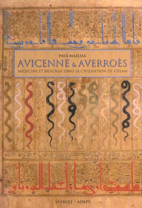 AVICENNE & AVERROES MEDECINE ET BIOLOGIE DANS LA CIVILISATION DE L'ISLAM