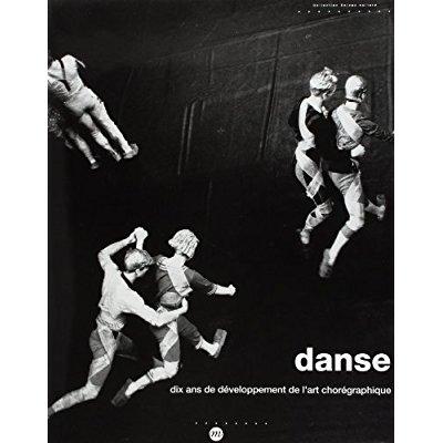 DANSE - DIX ANS DE DEVELOPPEMENT DE L ART CHOREGRAPHIQUE