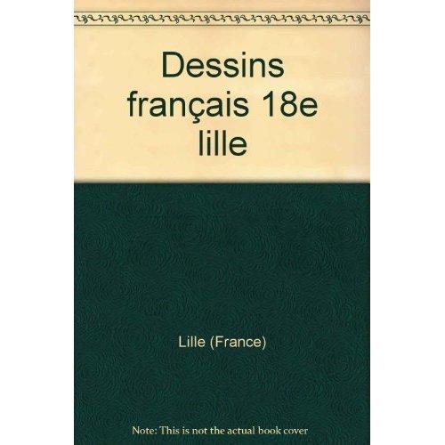DESSINS FRANCAIS 18E LILLE