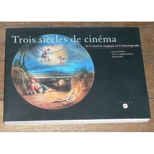 TROIS SIECLES DE CINEMA