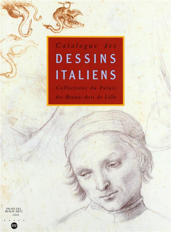 CATALOGUE DES DESSINS ITALIENS DU PALAIS DES BEAUX-ARTS DE LILLE.