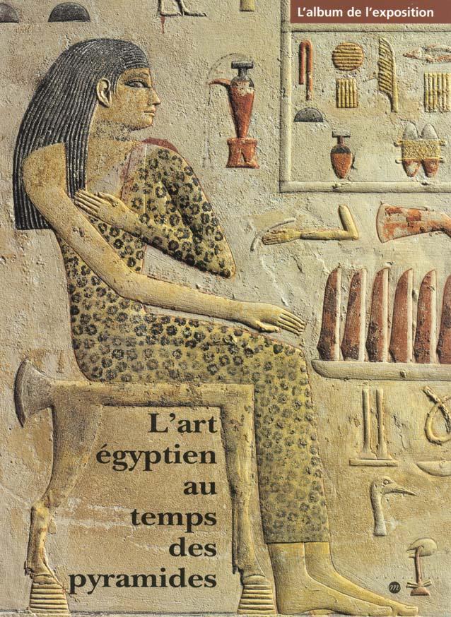 L'ART EGYPTIEN AU TEMPS DES PYRAMIDES