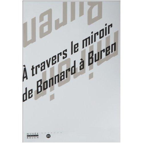 A TRAVERS LE MIROIR DE BONNARD A BUREN